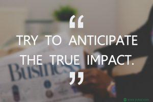 Try to anticipate the true impact. PVBid.