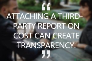 Attaching a third party report on cost can create transparency. Pvbid.